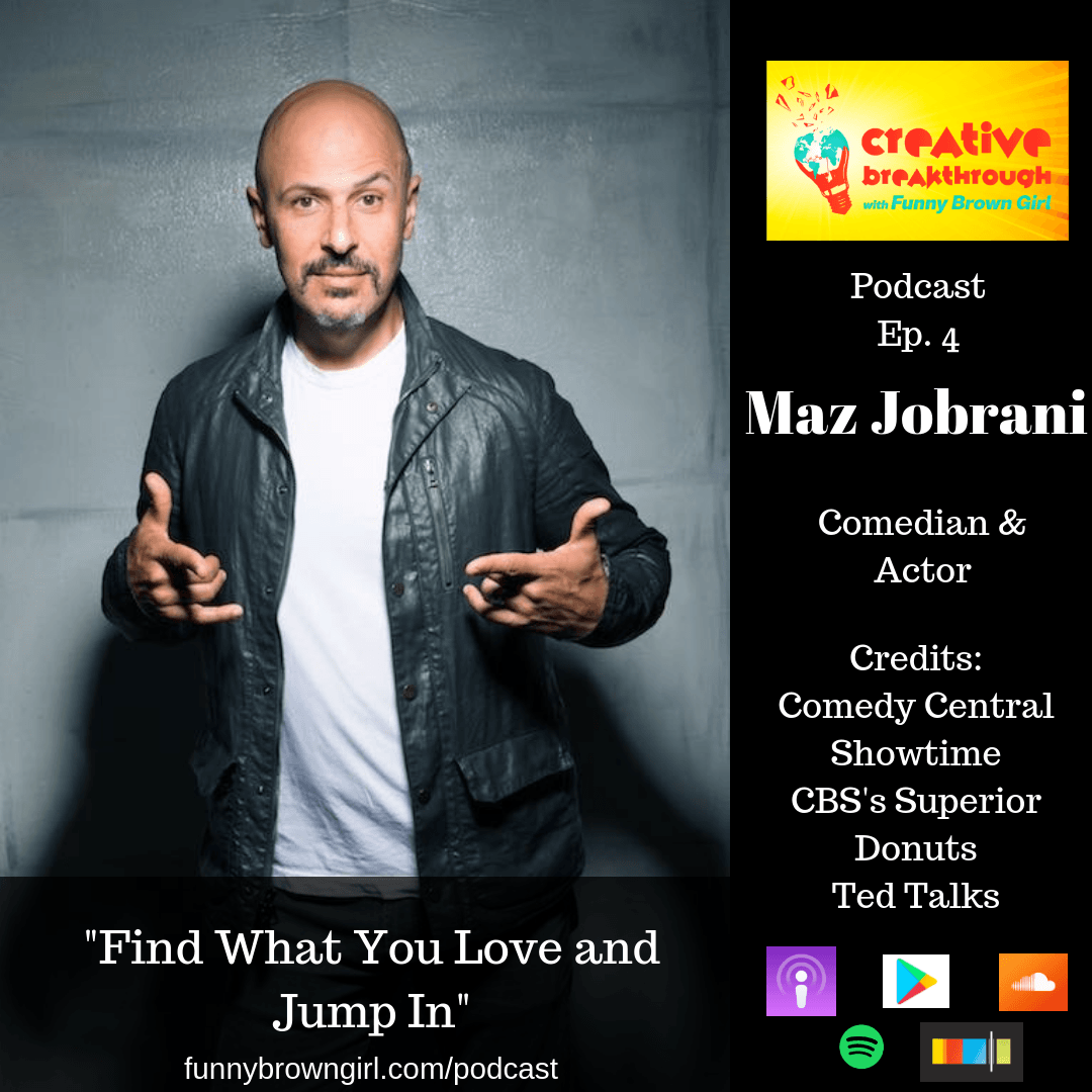 Persian stand-up comedian and actor Maz Jobrani on Creative Breakthrough podcast