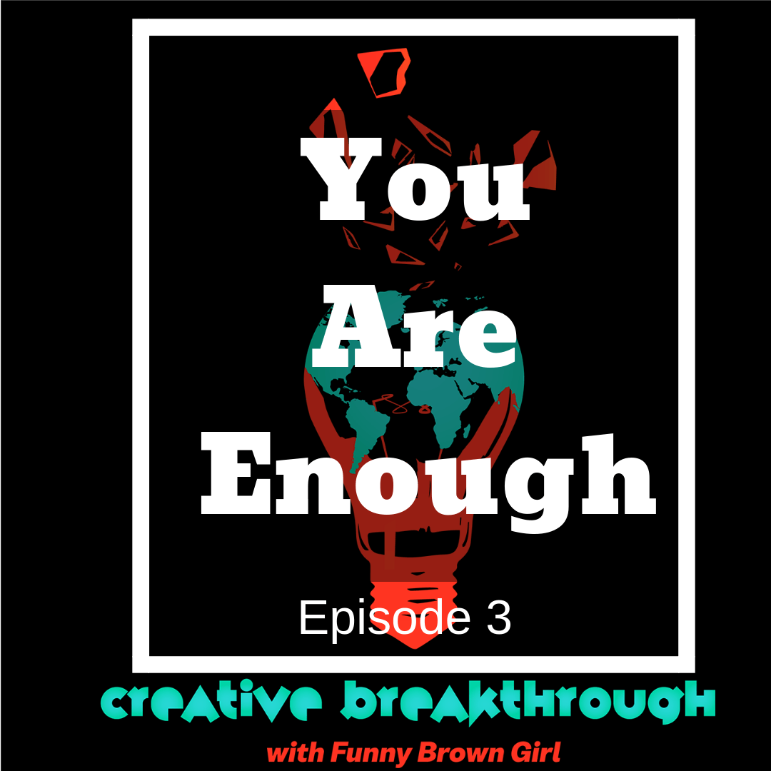 Episode 03:  You are Enough