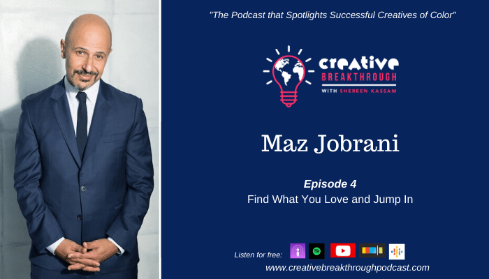 Episode 04: Comedian Maz Jobrani – Follow Your Dreams