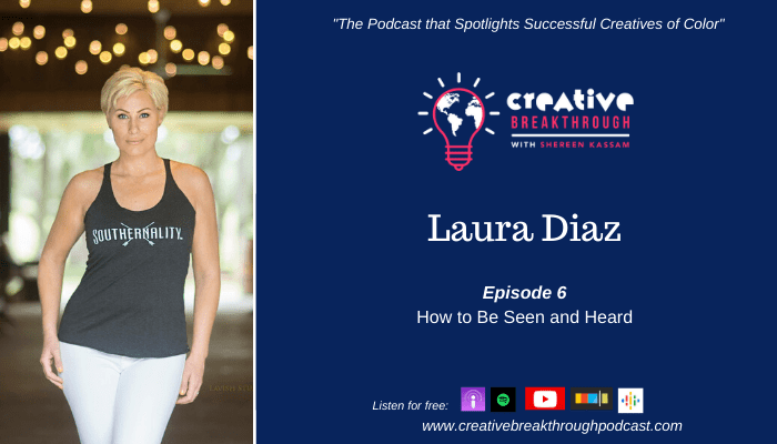 Episode 06: Laura Diaz – How to Be Seen and Heard