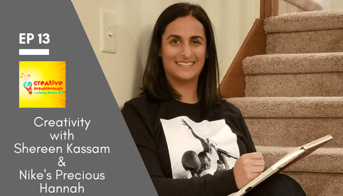 Episode 13: Creativity with Shereen Kassam and Nike's Precious Hannah