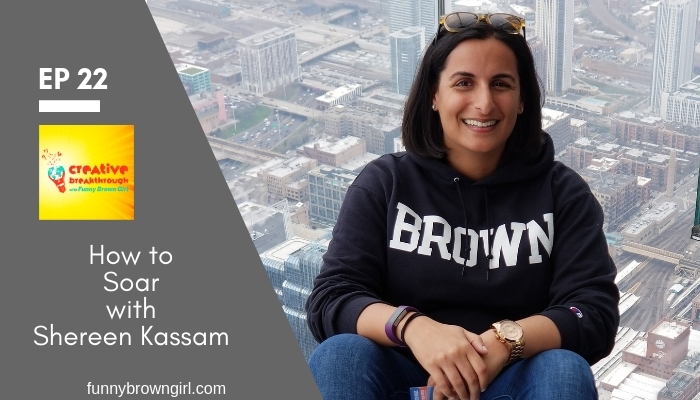 Episode 22: How to Soar with Shereen Kassam