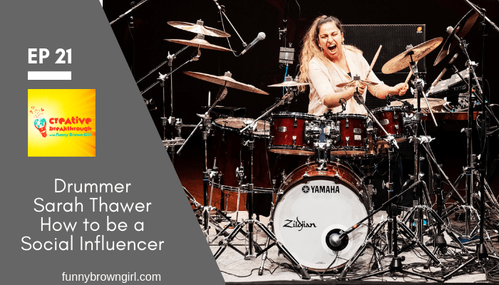 Episode 21: Drummer Sarah Thawer – How to be a Social Influencer
