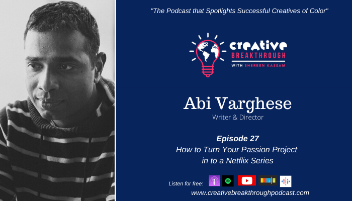 Episode 27: Brown Nation's Abi Varghese – How to Pitch to Netflix