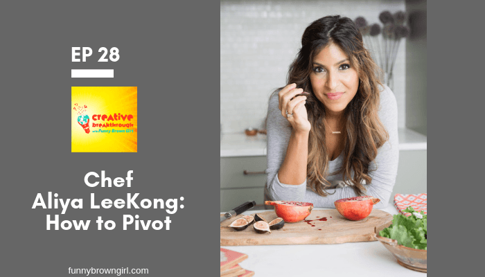 Episode 29: How to Career Pivot with Chef, TV Personality, and App developer Aliya LeeKong