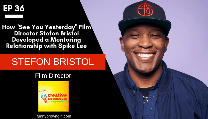 "Episode 36: ""How See You Yesterday"" film director Stefon Bristol developed a mentoring relationship with Spike Lee"