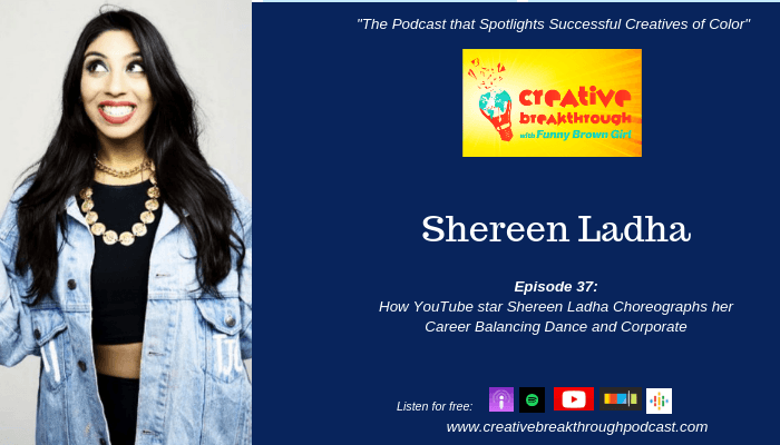 Episode 37: How YouTube star Shereen Ladha Choreographs her Career Balancing Dance and Corporate