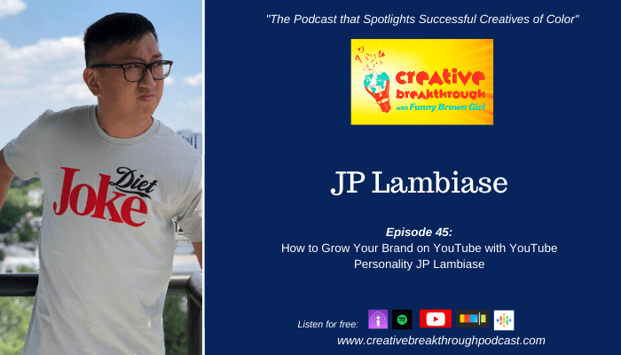 Episode 45: How to Grow Your Brand on YouTube with YouTube Personality JP Lambiase