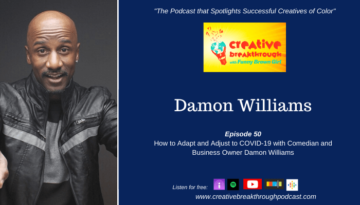 Episode 50: How to Adapt and Adjust to COVID-19 with Comedian Damon Williams