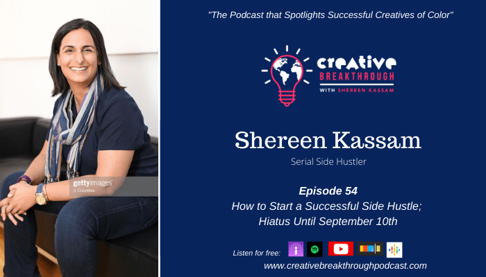 Episode 54: How to Start a Successful Side Hustle; Hiatus until September 10th
