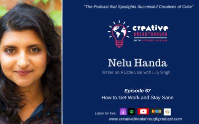 How to Get Work and Stay Sane: Actor/Writer Nelu Handa